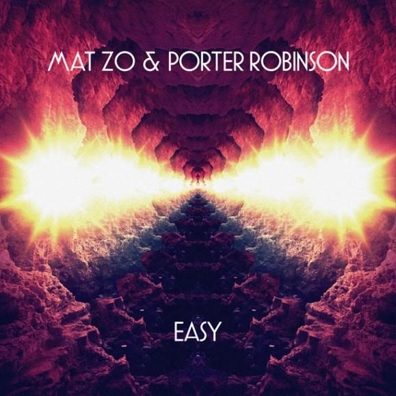 Mat-Zo-and-Porter-Robinson-Easy